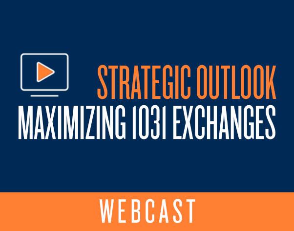Maximizing 1031 Exchanges