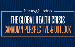 Marcus & Millichap Webcast: The Global Health Crisis - Canadian Perspective & Outlook